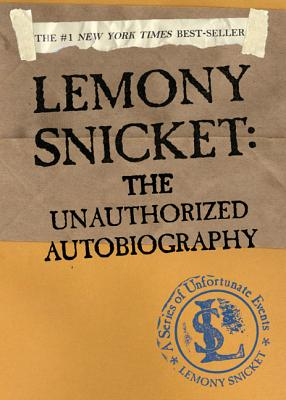 A Series of Unfortunate Events: Lemony Snicket: The Unauthorized Autobiography Cover Image