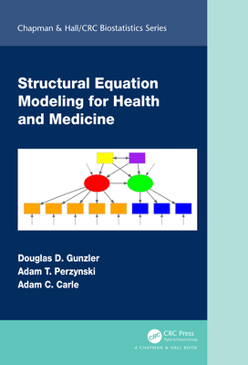 Structural Equation Modeling for Health and Medicine (Chapman & Hall/CRC Biostatistics) Cover Image