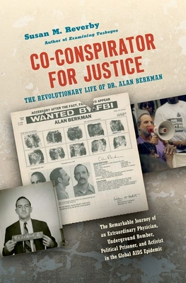 Co-Conspirator for Justice: The Revolutionary Life of Dr. Alan Berkman Cover Image