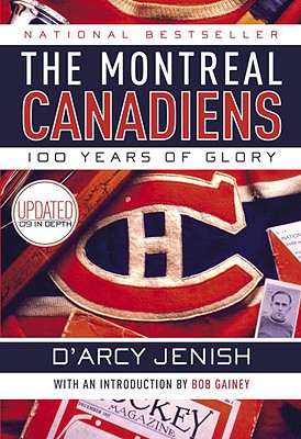 The Montreal Canadiens: 100 Years of Glory Cover Image