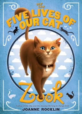 Cover for The Five Lives of Our Cat Zook