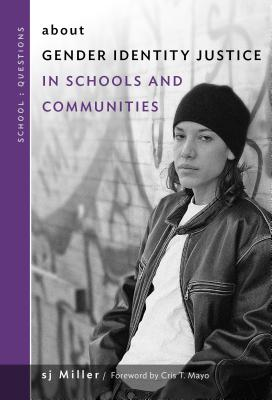 Cover for About Gender Identity Justice in Schools and Communities