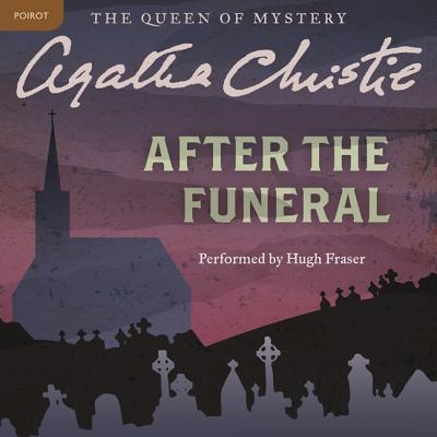 After the Funeral: A Hercule Poirot Mystery (Hercule Poirot Mysteries (Audio) #29) Cover Image