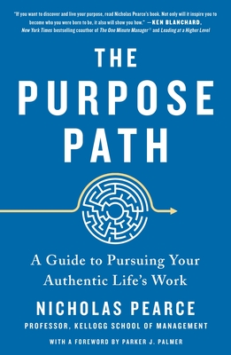 The Purpose Path: A Guide to Pursuing Your Authentic Life's Work Cover Image