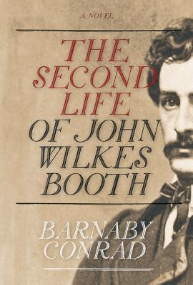 The Second Life of John Wilkes Booth Cover