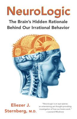 NeuroLogic: The Brain's Hidden Rationale Behind Our Irrational Behavior Cover Image
