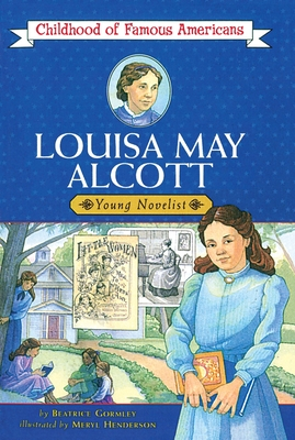 Cover for Louisa May Alcott (Childhood of Famous Americans)
