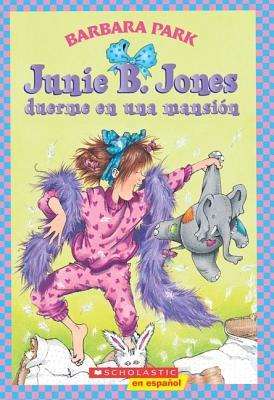 Junie B Jones duerme en una mansion: (Spanish language edition of Junie B. Jones is a Party Animal) Cover Image