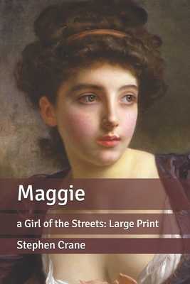 Maggie: a Girl of the Streets: Large Print Cover Image