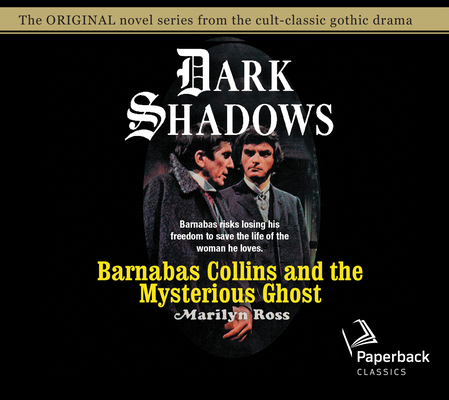 Barnabas Collins and the Mysterious Ghost (Dark Shadows #13) Cover Image