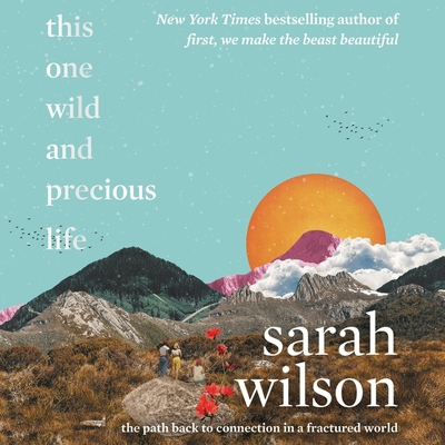 This One Wild and Precious Life Lib/E: The Path Back to Connection in a Fractured World Cover Image
