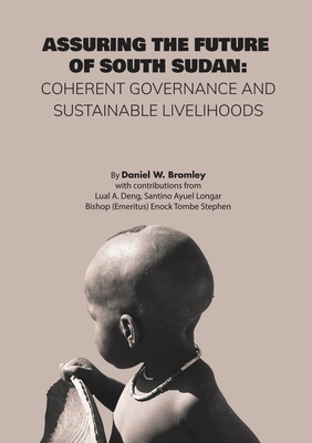 Assuring the Future of South Sudan: Coherent Governance and Sustainable Livelihoods Cover Image