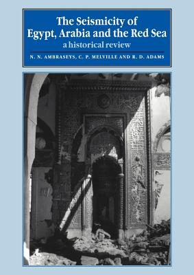 The Seismicity of Egypt, Arabia and the Red Sea: A Historical Review Cover Image
