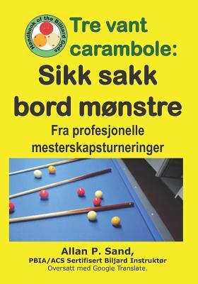 Tre Vant Carambole - Sikk Sakk Bord Mønstre: Fra Profesjonelle Mesterskapsturneringer Cover Image