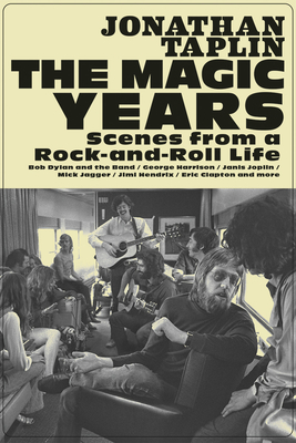 The Magic Years: Scenes from a Rock-And-Roll Life Cover Image