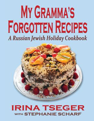 My Grandma's Forgotten Recipes - A Russian Jewish Holiday Cookbook Cover Image