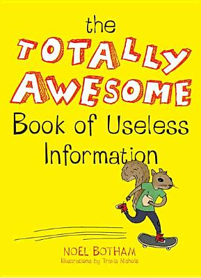 The Totally Awesome Book of Useless Information Cover