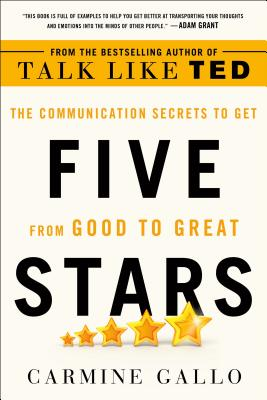 Five Stars: The Communication Secrets to Get from Good to Great Cover Image
