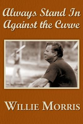 Always Stand in Against the Curve: And Other Sports Stories Cover Image