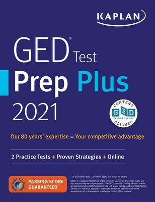 GED Test Prep Plus 2021: 2 Practice Tests + Proven Strategies + Online (Kaplan Test Prep) Cover Image