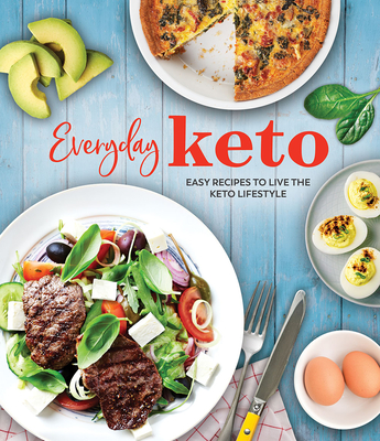 Everyday Keto: Easy Recipes to Live the Keto Lifestyle Cover Image