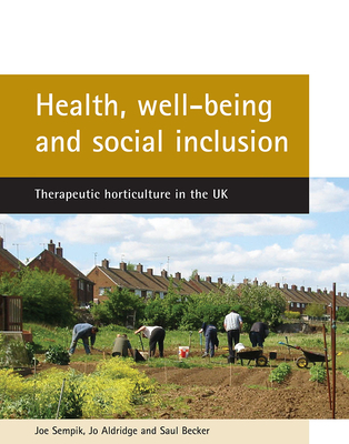 Health, well-being and social inclusion: Therapeutic horticulture in the UK Cover Image
