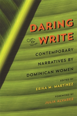 Daring to Write: Contemporary Narratives by Dominican Women Cover Image