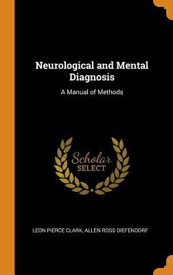 Neurological and Mental Diagnosis: A Manual of Methods Cover Image