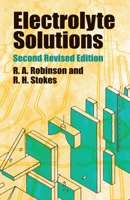 Electrolyte Solutions: Second Revised Edition (Dover Books on Chemistry) Cover Image