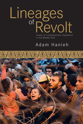Lineages of Revolt: Issues of Contemporary Capitalism in the Middle East Cover Image