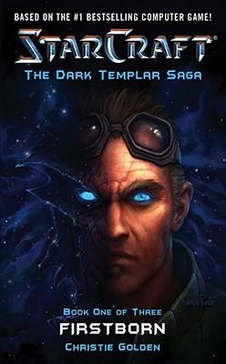 Starcraft: The Dark Templar Saga: FirstbornChristie Golden