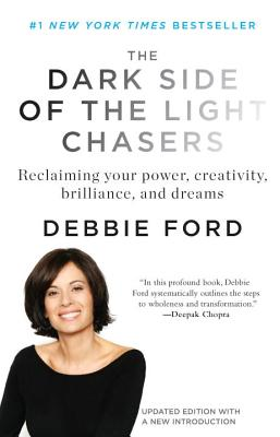 The Dark Side of the Light Chasers: Reclaiming Your Power, Creativity, Brilliance, and Dreams Cover Image