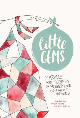 Little Gems: Marvels and Musings on Motherhood from Around the World Cover Image