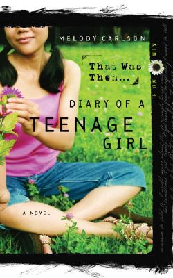That Was Then... (Diary of a Teenage Girl #13) Cover Image