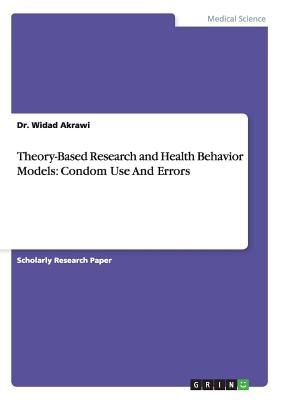 Theory-Based Research and Health Behavior Models: Condom Use and Errors Cover Image