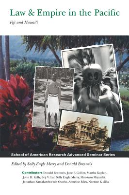 Law and Empire in the Pacific: Fiji and Hawai`i (School for Advanced Research Advanced Seminar) Cover Image