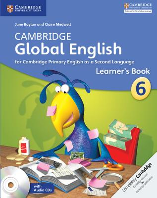 Cambridge Global English Stage 6 Learner's Book with Audio CD: For Cambridge Primary English as a Second Language [With CD (Audio)] Cover Image