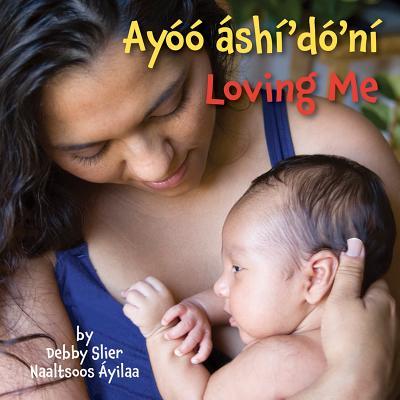 Loving Me (Navajo/English) Cover Image