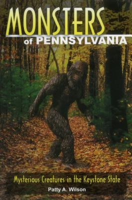 Monsters of Pennsylvania: Mysterious Creatures in the Keystone State Cover Image