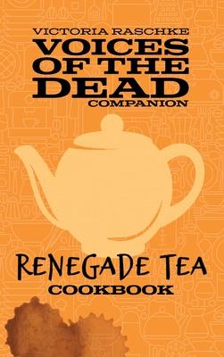 The Renegade Tea Cookbook Cover Image