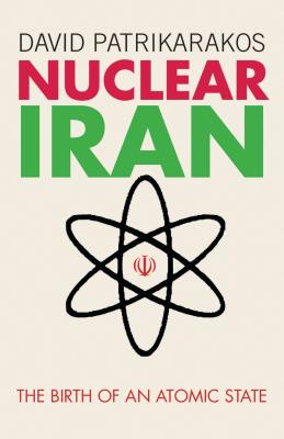 Nuclear Iran: The Birth of an Atomic State Cover Image