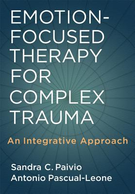 Emotion-Focused Therapy for Complex Trauma: An Integrative Approach Cover Image