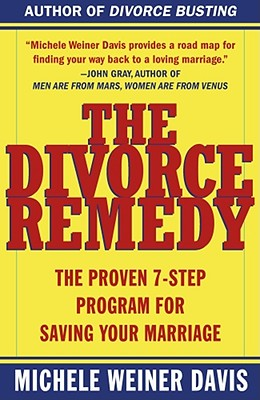 The Divorce Remedy: The Proven 7-Step Program for Saving Your Marriage Cover Image