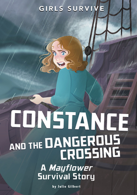 Constance and the Dangerous Crossing: A Mayflower Survival Story Cover Image