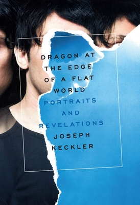 Dragon at the Edge of a Flat World: Portraits and Revelations Cover Image