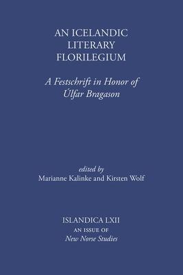An Icelandic Literary Florilegium: A Festschrift in Honor of Úlfar Bragason (Islandica #62) Cover Image