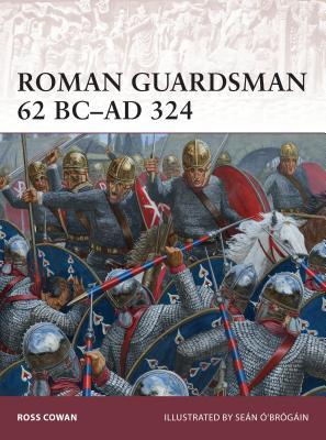 Roman Guardsman 62 BC Ad 324 Cover