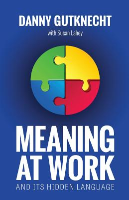 Meaning At Work: And Its Hidden Language Cover Image