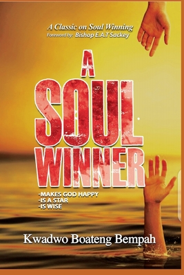A Soul Winner: - Makes God Happy - Is a Star - Is Wise Cover Image