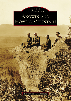 Angwin and Howell Mountain (Images of America) Cover Image